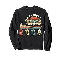 Epic Since August 2008 Tshirt 11 Years Old Shirt Birthday Gi Sweatshirt Black