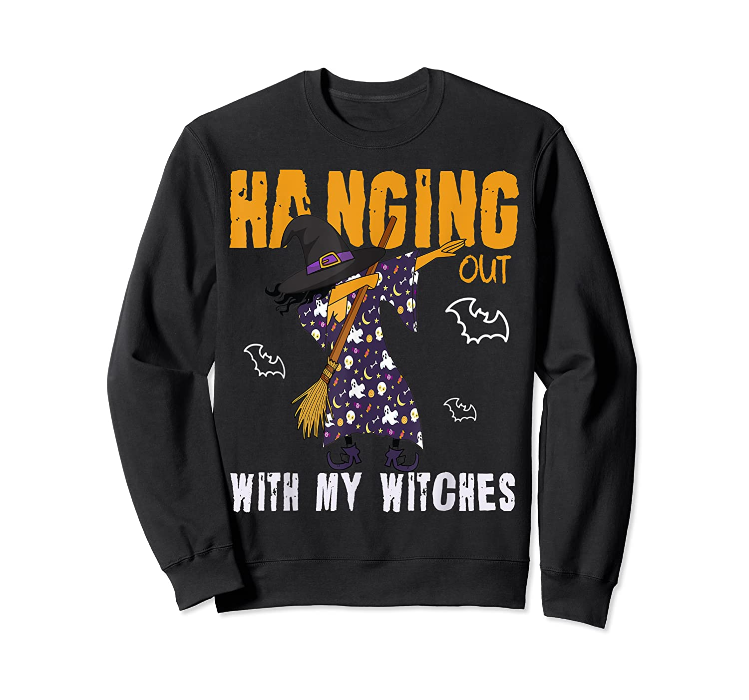 Dabbing Witch Halloween Shirt | Hanging Out With My Witches T-shirt Crewneck Sweater