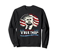 Us Patriot Republican Trump Supporter Presidential Election T Shirt Sweatshirt Black
