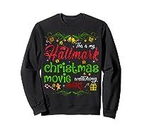 Funny Watching Christmas Movie Xmas Christmas Movies Gifts T-shirt Sweatshirt Black
