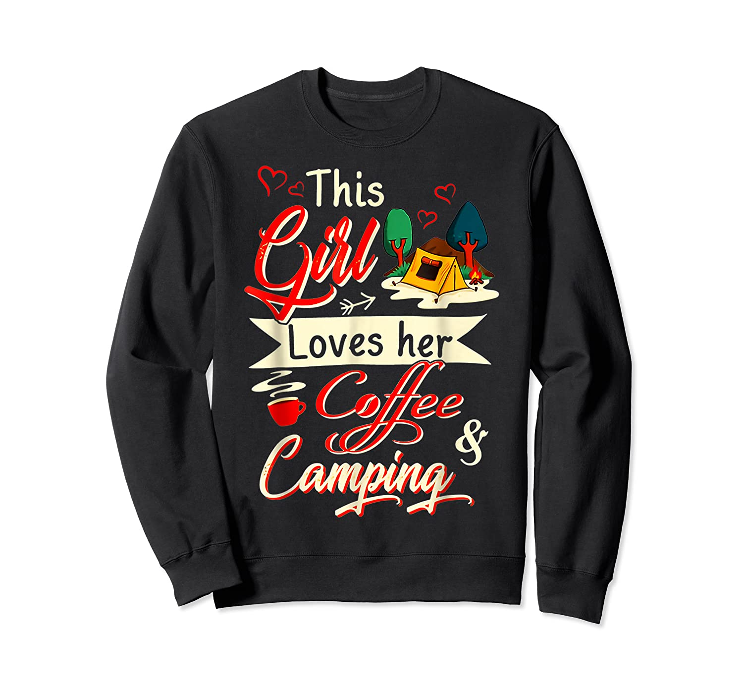 This Girl Loves Her Coffee And Camping Gift Shirts Crewneck Sweater