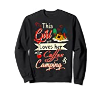 This Girl Loves Her Coffee And Camping Gift Shirts Sweatshirt Black