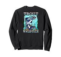Funny Trout Fishing, Fish Fisherman Gifts Baseball Shirts Sweatshirt Black