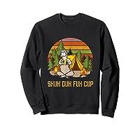 Shuh Duh Fuh Cup Drinking Beer Camping T Shirt T Shirt Sweatshirt Black