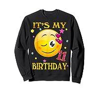It's My 11th Birthday Girl 11 Years Old Gift Cute Face Shirts Sweatshirt Black