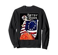 Usa Betsy Ross American Flag Shirt Art 13 Original Colonies T Shirt Sweatshirt Black
