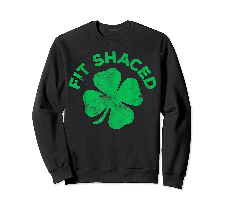 Shaced T Shirt Saint Patrick Day Gift Crewneck Sweater