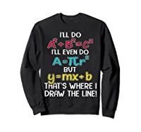 I'll Do A2 B2c2 I'll Even Do A R2 But Ymx B That's Where Shirts Sweatshirt Black