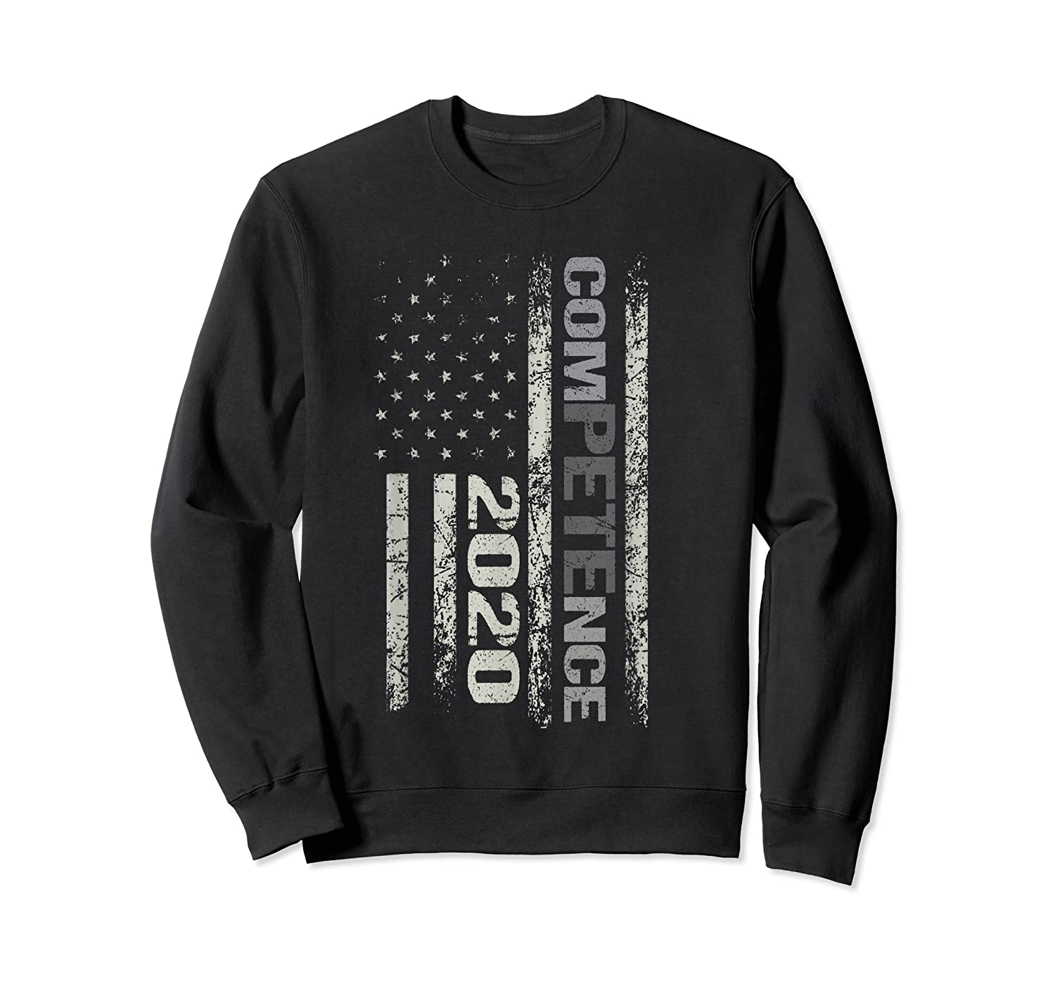 Competence 2020 American Flag Tshirt President Election Tee Crewneck Sweater