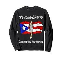 Boricua Strong Shaken But Not Broken Puerto Rican Flag Gift Shirts Sweatshirt Black