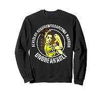 Unbreakable Alveolar Rhabdomyosarcoma Warrior T Shirts Sweatshirt Black