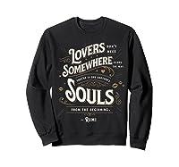 Lovers Somewhere Classic Love Quote Valentines Day T Shirt Sweatshirt Black