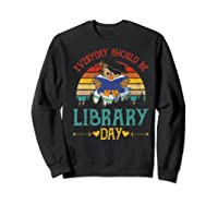 Vintage Everyday Should Be Library Day Owl Reading Book Gift Premium T Shirt Sweatshirt Black