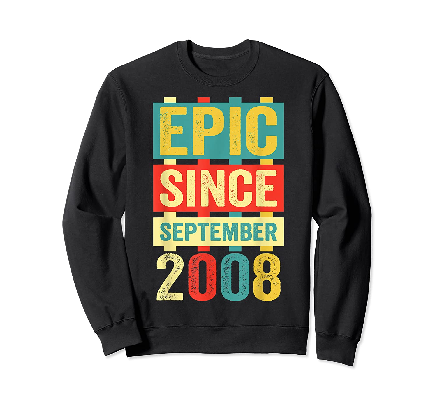 Epic Since September 2008 T-shirt- 11 Years Old Shirt Gift Crewneck Sweater