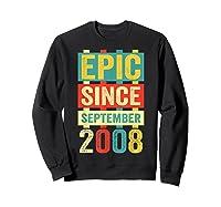 Epic Since September 2008 T-shirt- 11 Years Old Shirt Gift Sweatshirt Black
