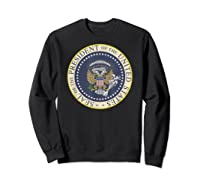 One Term Donnie Fake Presidential Seal Shirts Sweatshirt Black