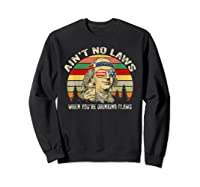 Vintage Ain T No Laws When You Re Drinking Claws Funny Shirt Sweatshirt Black