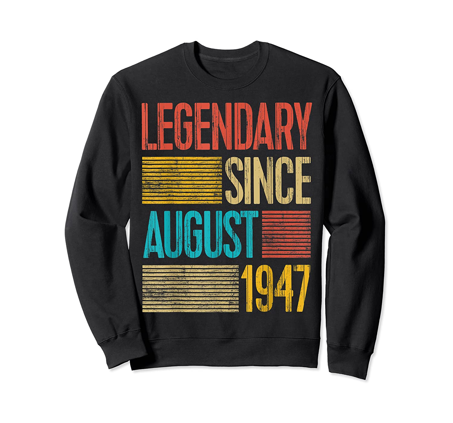 72nd Birthday Gifts Legendary Since August 1947 Shirts Crewneck Sweater