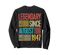 72nd Birthday Gifts Legendary Since August 1947 Shirts Sweatshirt Black