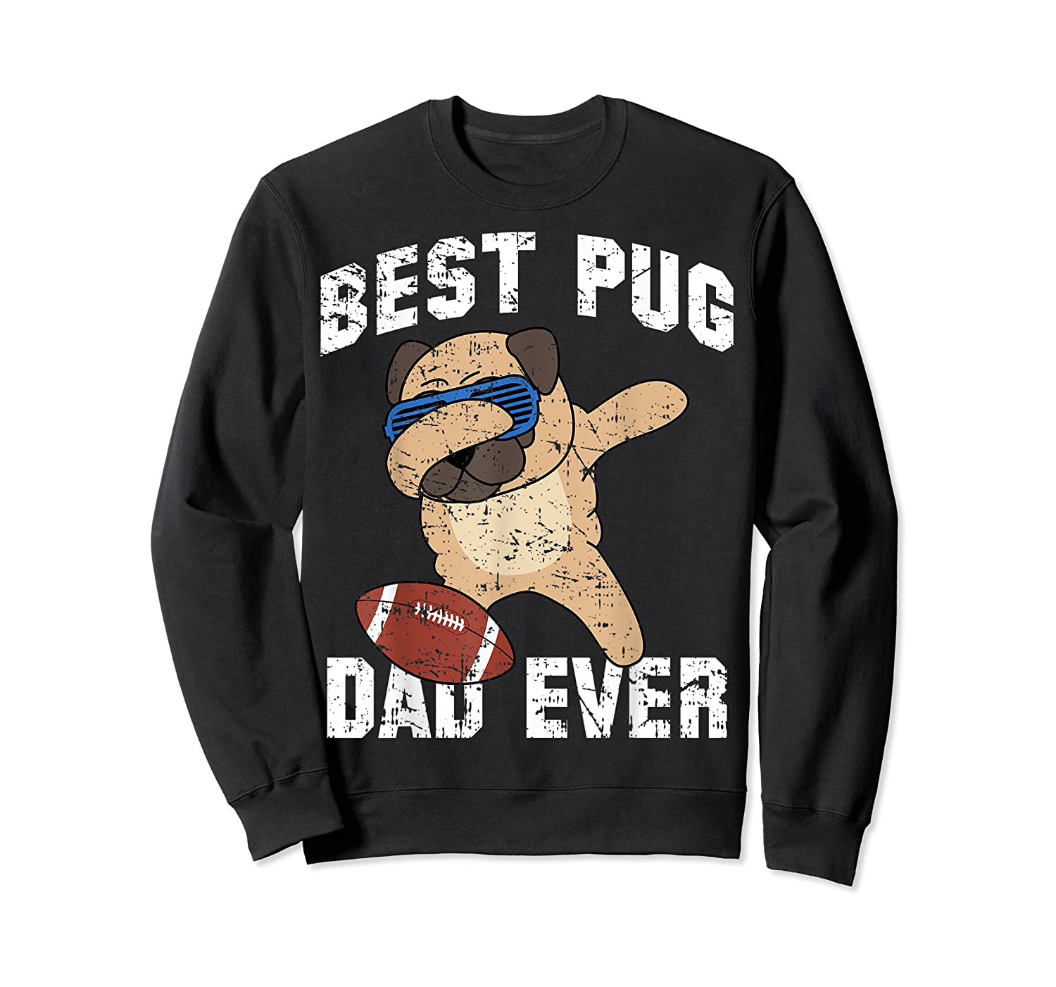 Dabbing Pug Dog Football Dad Funny Fathers Day Out Shirts Crewneck Sweater