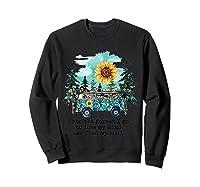 Sunflower Into The Forest I Go To Lose My Mind Hippie Shirt Sweatshirt Black