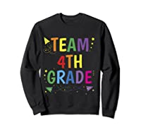 Team 4th Fourth Grade Tea 1st Day Of School T Shirt Sweatshirt Black