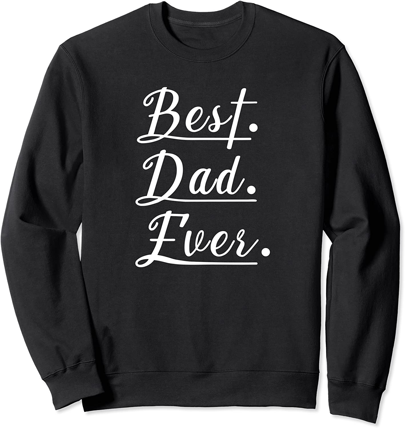 Best Free shipping Dad Ever for Father Day shop Sweatshirt