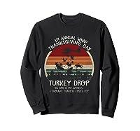Thanksgiving Turkey Funny Wkrp Turkey Drop Shirts Sweatshirt Black