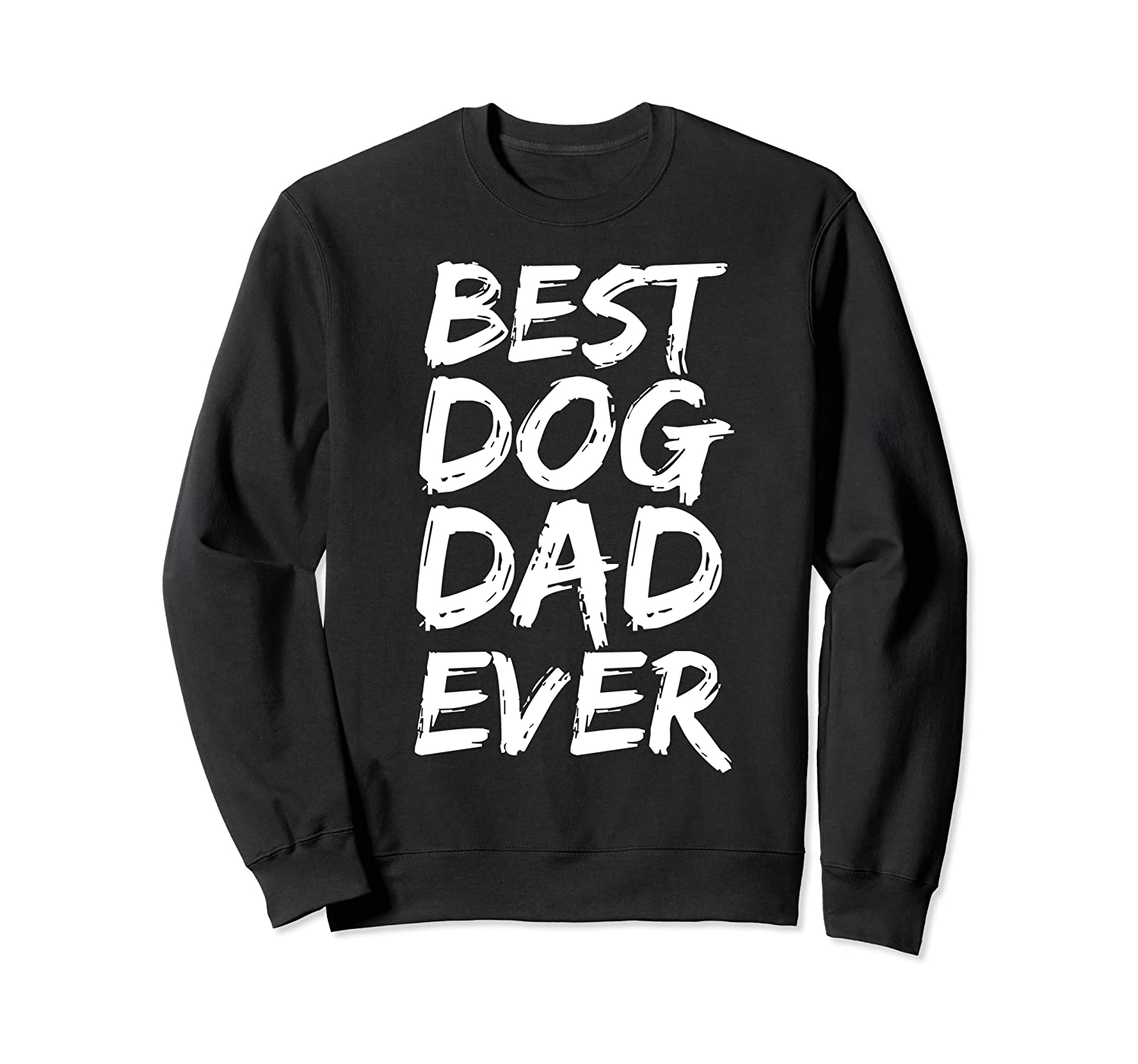 Funny Father's Day Gift for Puppy Dads Best Dog Dad Ever Sweatshirt-ANZ