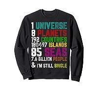 Single Tshirt I Am Single Funny T Shirt For  Sweatshirt Black