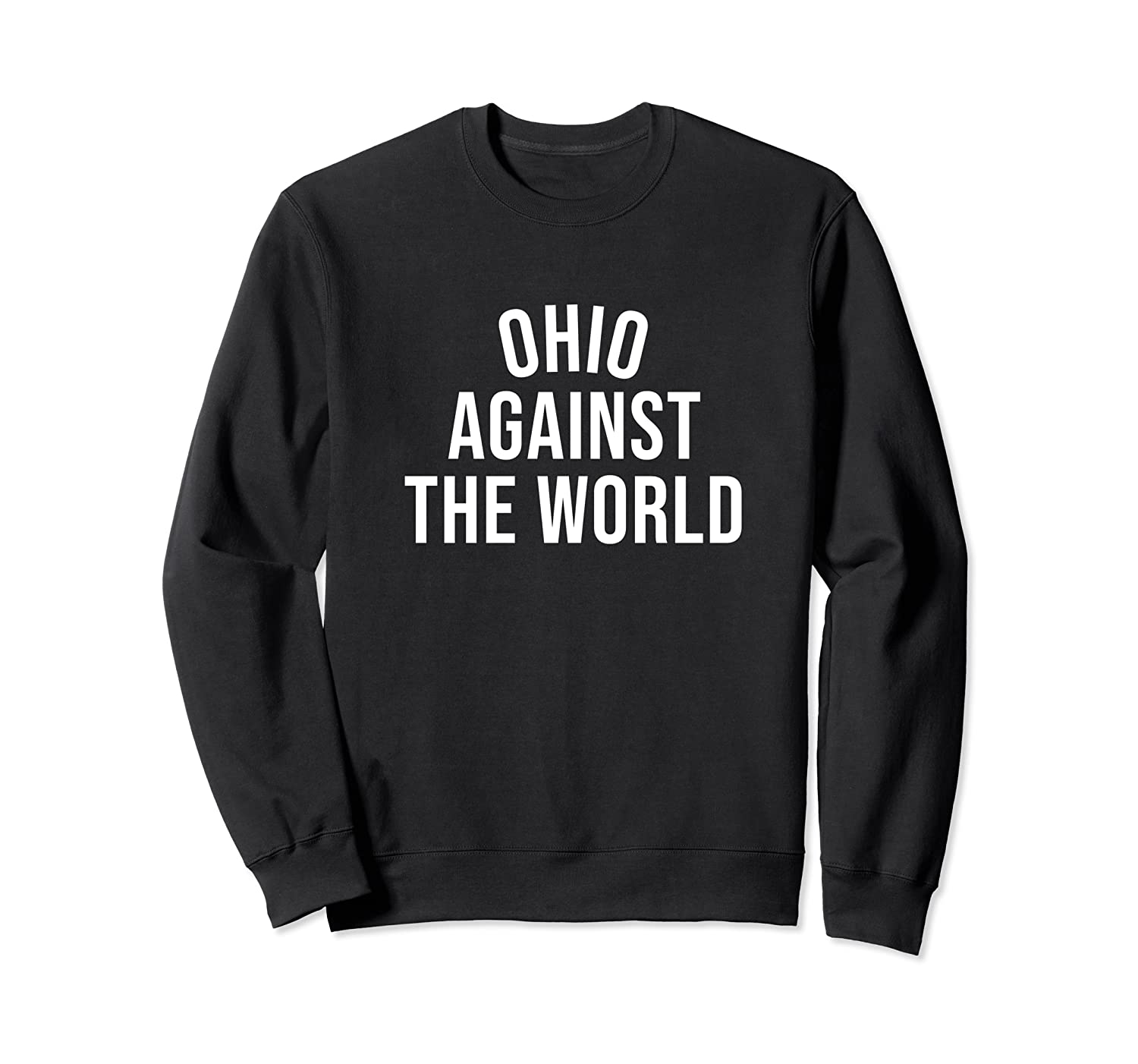 Ohio-Against-The-World Shirt - Plain Tee - Never Counted Out Sweatshirt-TH