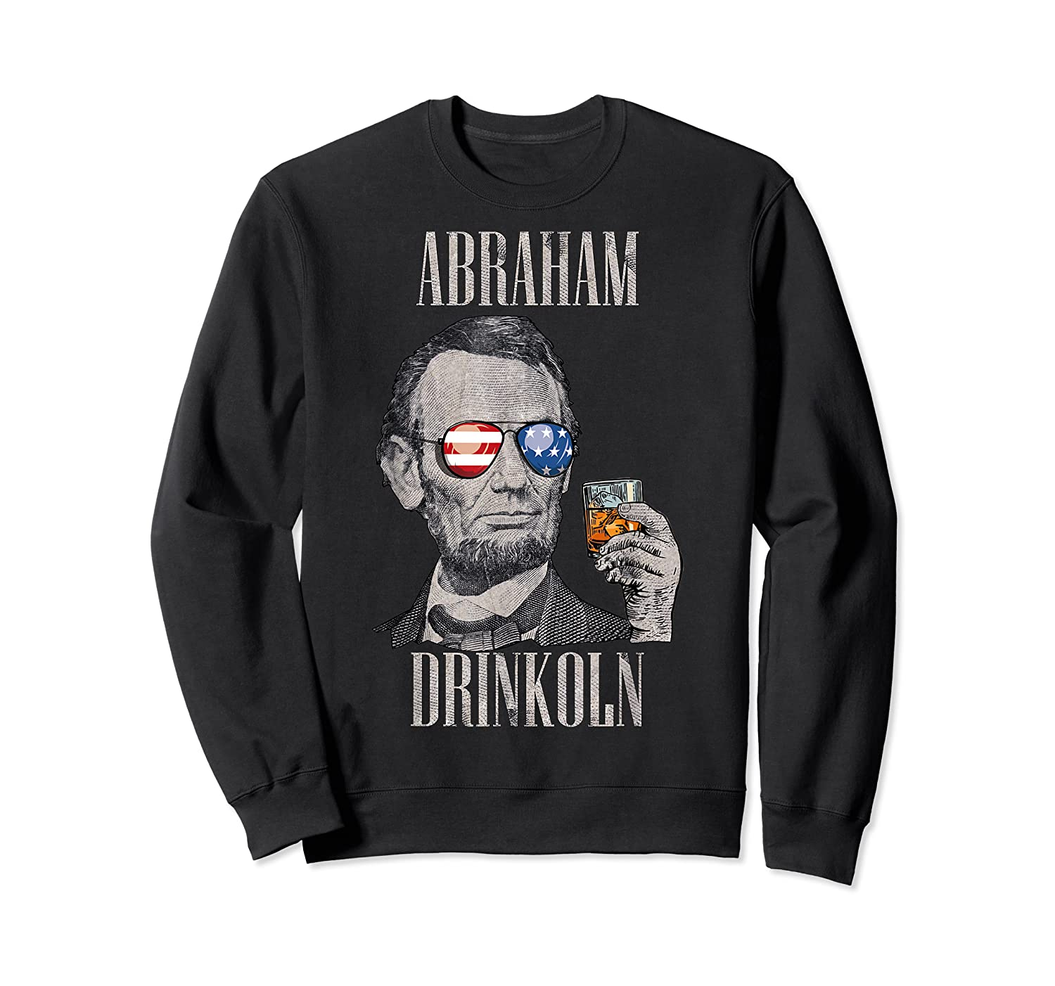 4th Of July Shirts For Abraham Drinkoln Abe Lincoln Tee T Shirt Crewneck Sweater