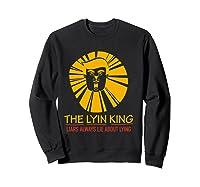 The Lyin King Impeach Anti Trump T Shirt Sweatshirt Black