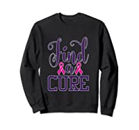 Pink Breast Cancer Awareness Find Cure Ribbon Month T Shirt Sweatshirt Black