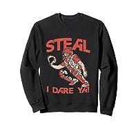 Baseball Cat Gift Steal I Dare Ya T-shirt Sweatshirt Black