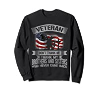 Veteran Don T Thank Me Veterans Day T Shirt Sweatshirt Black