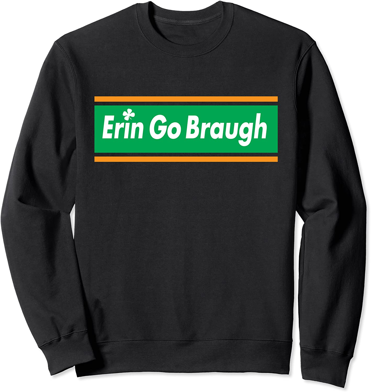 Erin Go Braugh Irish 流行 saying cool Sweatsh 爆安プライス Day lucky St. Patrick's