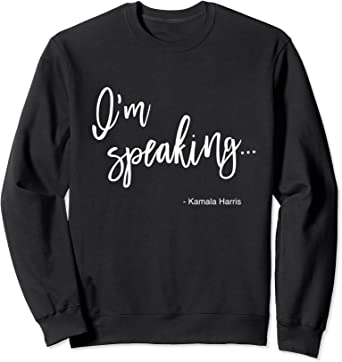 Im Speaking 2020 Vice President Debate Sweatshirt