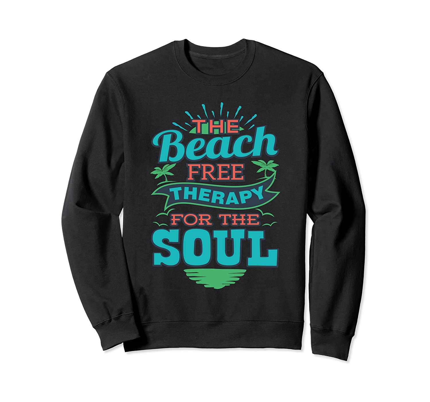The Beach Free Therapy For The Soul Shirts