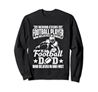 Behind Every Football Player Is A Football Dad Game Day Top T Shirt Sweatshirt Black