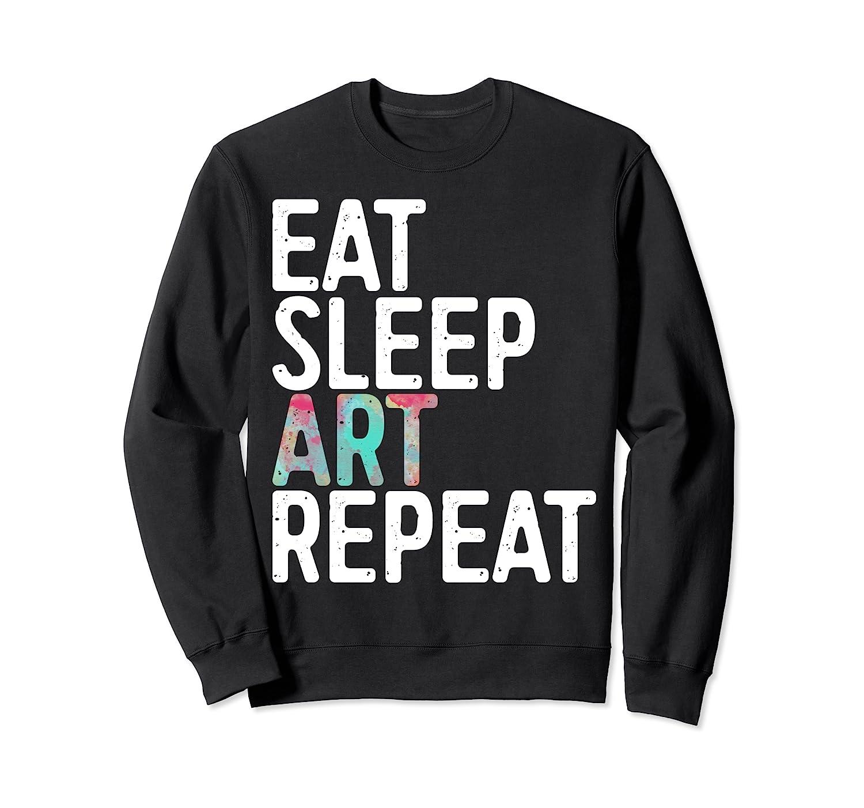 Eat Sleep Art Repeat T Shirt Funny Artist Creative Gift