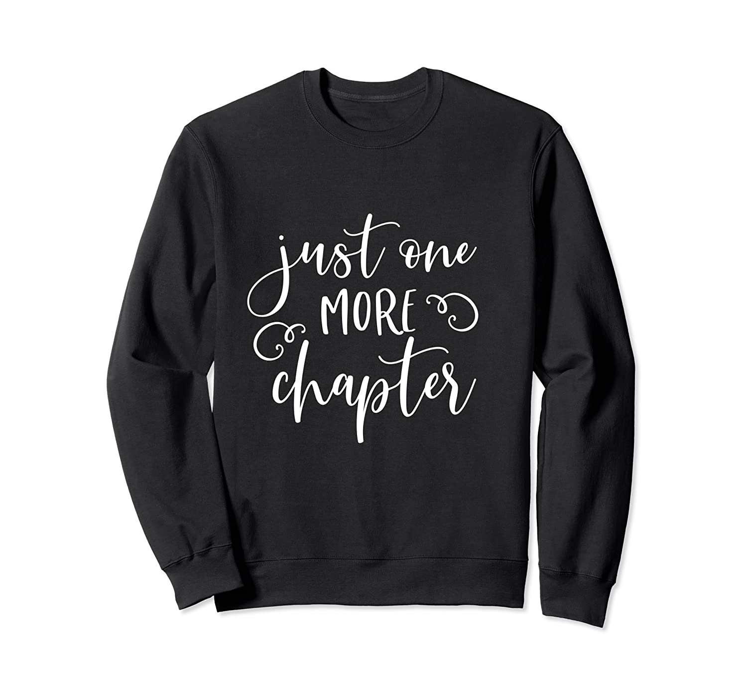 Just One More Chapter Book Club Reading Lover Librarian T Shirt Crewneck Sweater