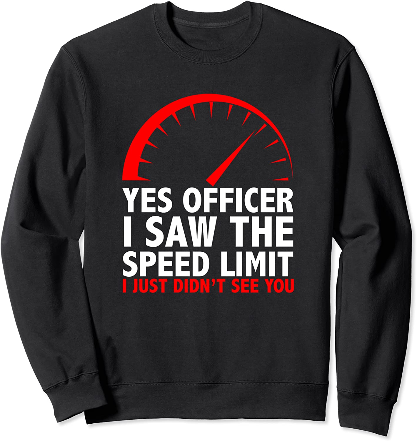 Our shop OFFers the best service YES OFFICIER I SAW THE Inventory cleanup selling sale SPEED LIMIT race humor Swe lover car fire