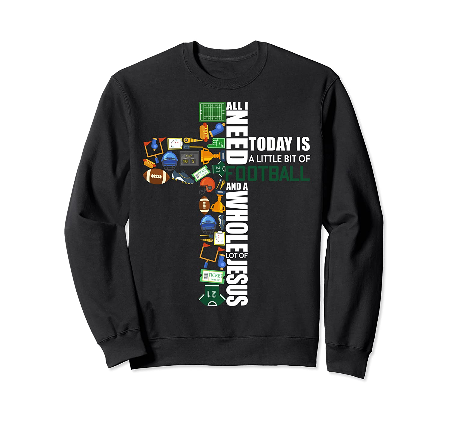 All-I-Need-Is Football Jesus Religious Sweatshirt