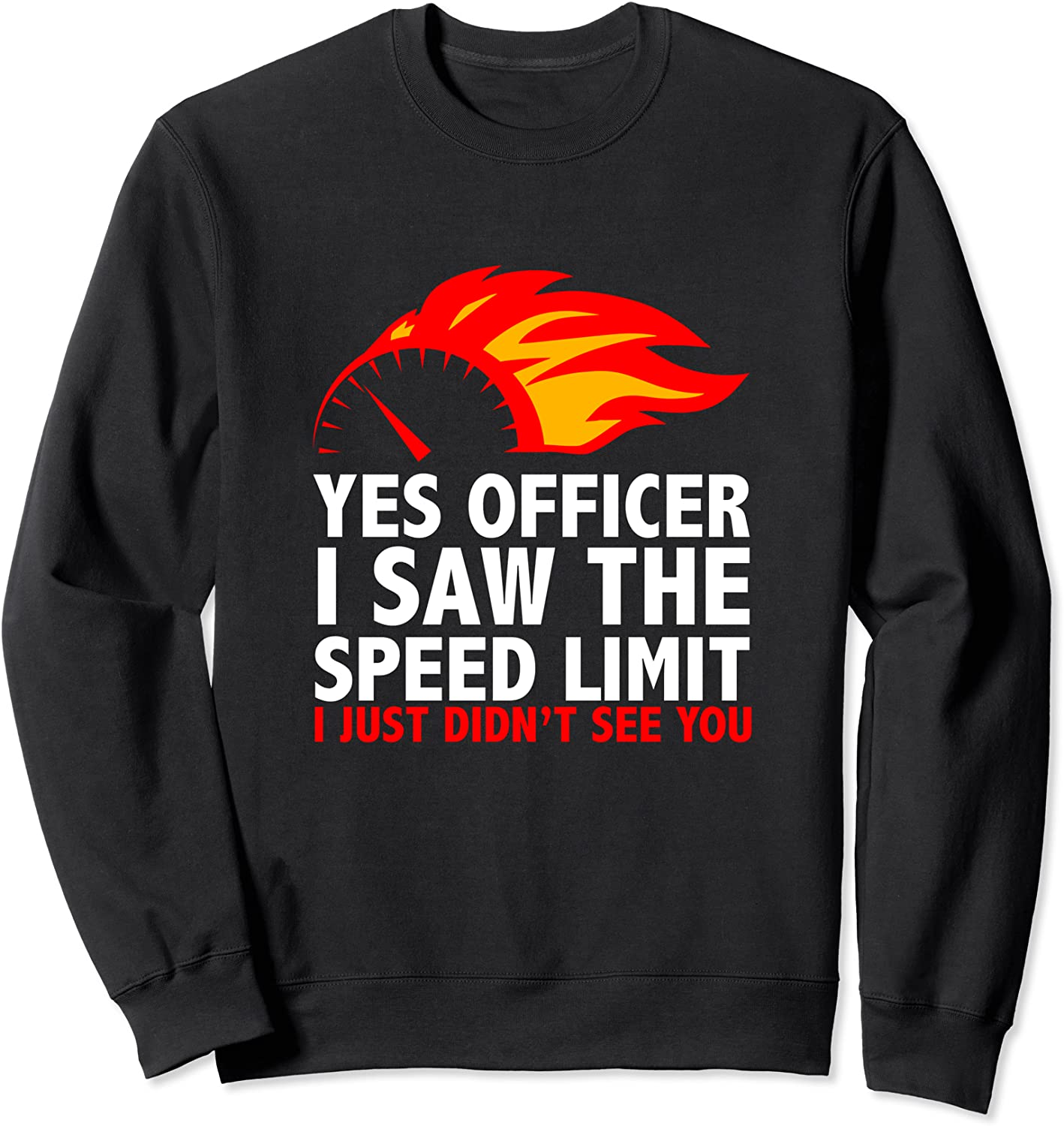 YES OFFICIER I SEAL limited product SAW THE SPEED LIMIT Swe Ranking TOP12 fire race humor lover car