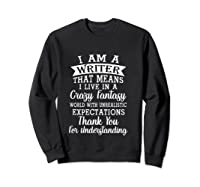 I M A Writer Gift For Authors Novelists Literature Funny T Shirt Sweatshirt Black