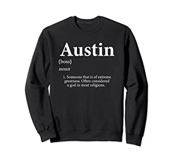 Gift Amazon Austin - Name com Personalized Clothing Cute Sweatshirt Definition