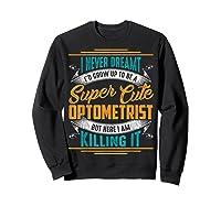 Optometry Optometrist Shirts Sweatshirt Black