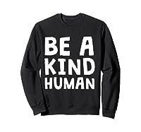 Be A Kind Human Tea Kindness Math School Anti Bully Shirts Sweatshirt Black
