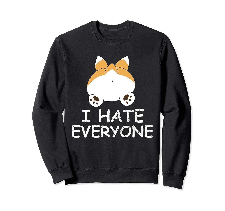 Funny Corgi I Hate Everyone Gift For Dog Lovers Sweatshirt